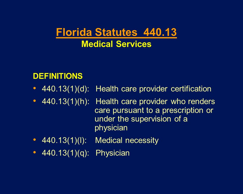 Florida Statutes 440.13 Medical Services DEFINITIONS