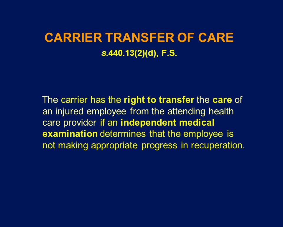 CARRIER TRANSFER OF CARE s.440.13(2)(d), F.S.