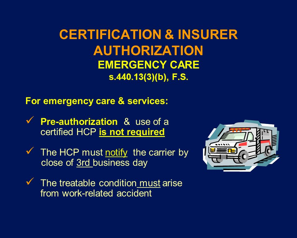 CERTIFICATION & INSURER AUTHORIZATION EMERGENCY CARE s. 440