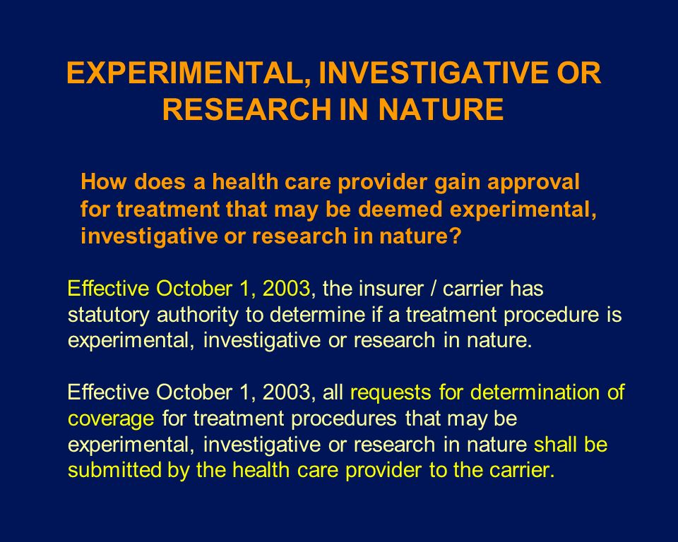 EXPERIMENTAL, INVESTIGATIVE OR RESEARCH IN NATURE
