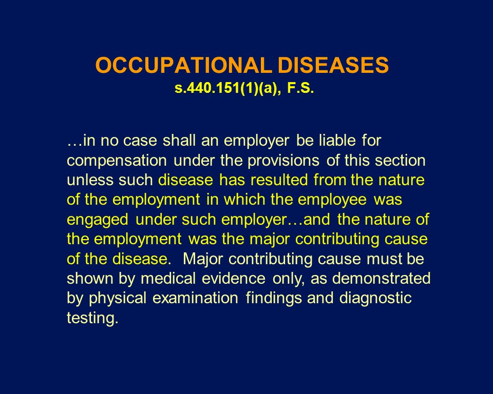 OCCUPATIONAL DISEASES s.440.151(1)(a), F.S.