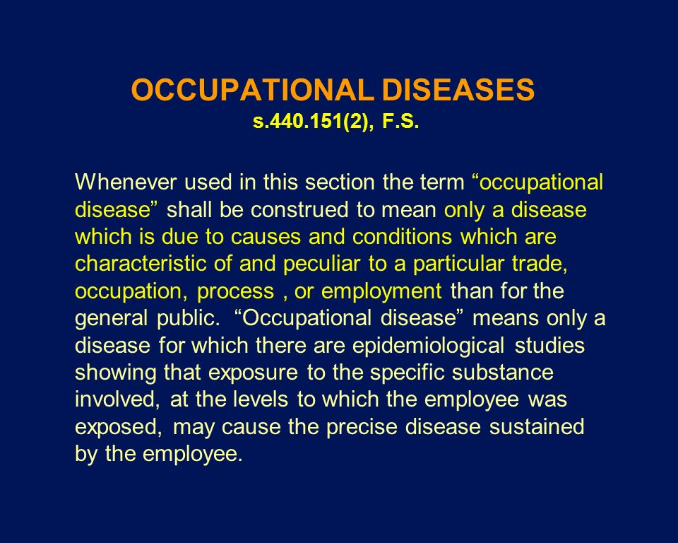 OCCUPATIONAL DISEASES s.440.151(2), F.S.