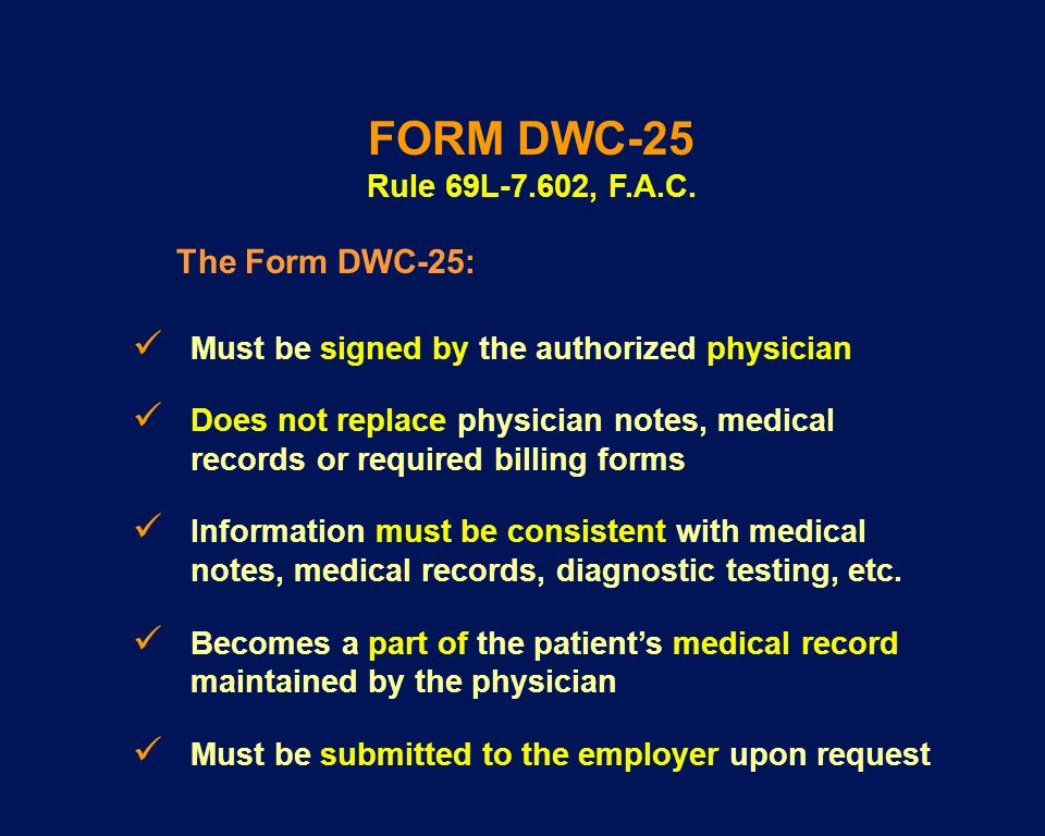 FORM DWC-25 Rule 69L-7.602, F.A.C. The Form DWC-25: