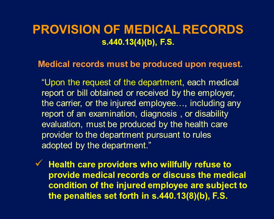 PROVISION OF MEDICAL RECORDS s.440.13(4)(b), F.S.
