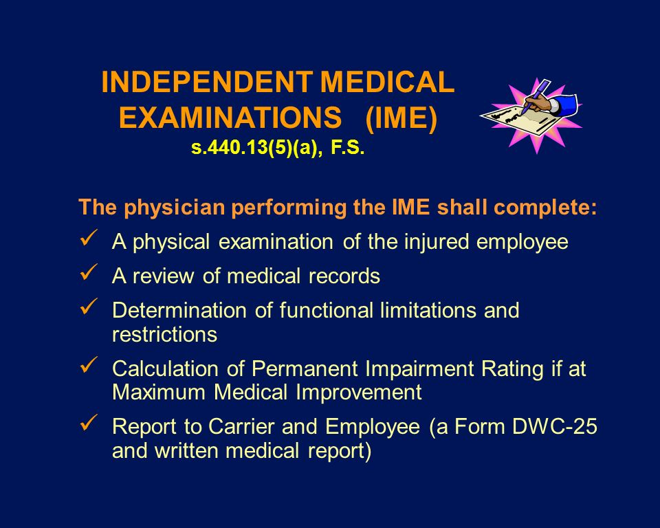 INDEPENDENT MEDICAL EXAMINATIONS (IME) s.440.13(5)(a), F.S.