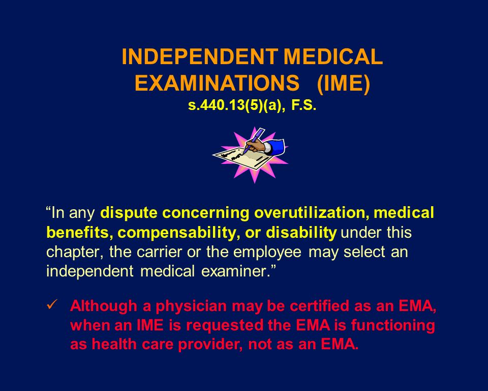 INDEPENDENT MEDICAL EXAMINATIONS (IME) s (5)(a), F.S.
