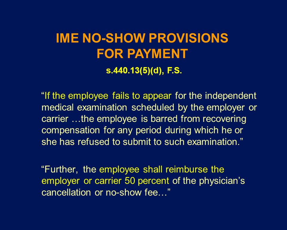 IME NO-SHOW PROVISIONS FOR PAYMENT s.440.13(5)(d), F.S.