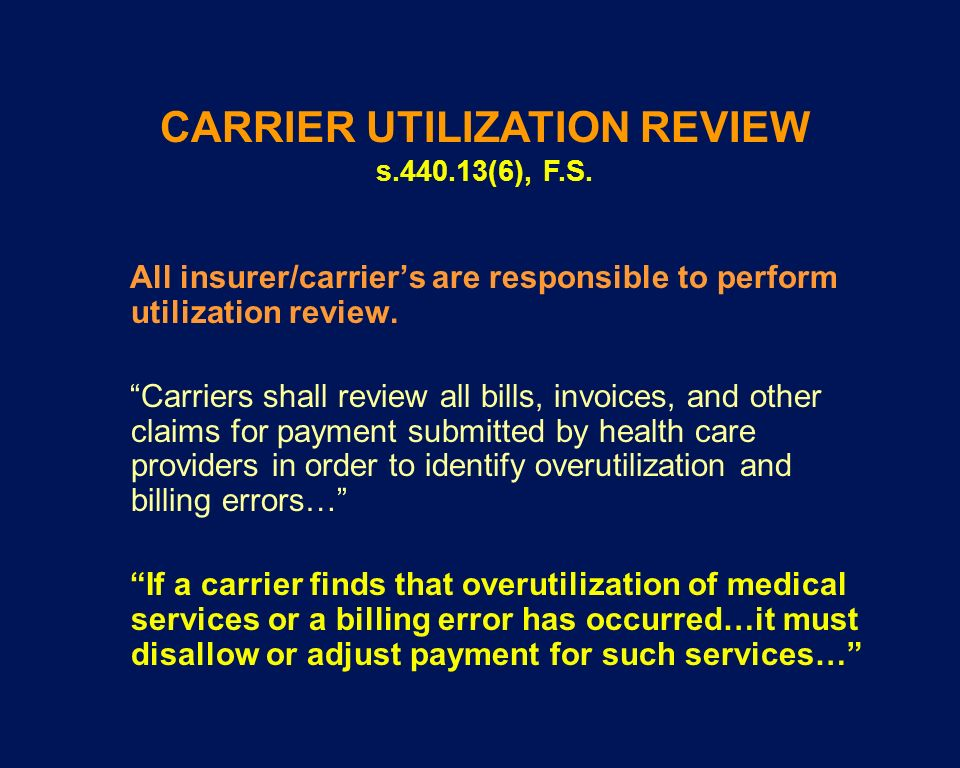 CARRIER UTILIZATION REVIEW s.440.13(6), F.S.