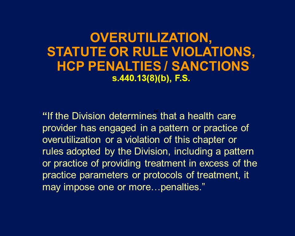 OVERUTILIZATION, STATUTE OR RULE VIOLATIONS, HCP PENALTIES / SANCTIONS s.440.13(8)(b), F.S.