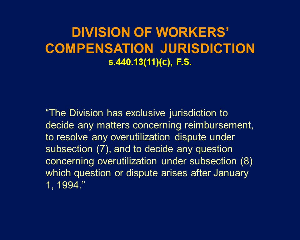 DIVISION OF WORKERS' COMPENSATION JURISDICTION