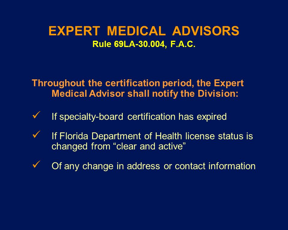 EXPERT MEDICAL ADVISORS Rule 69LA-30.004, F.A.C.