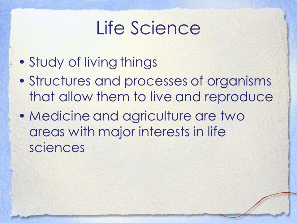 Life Science Study of living things
