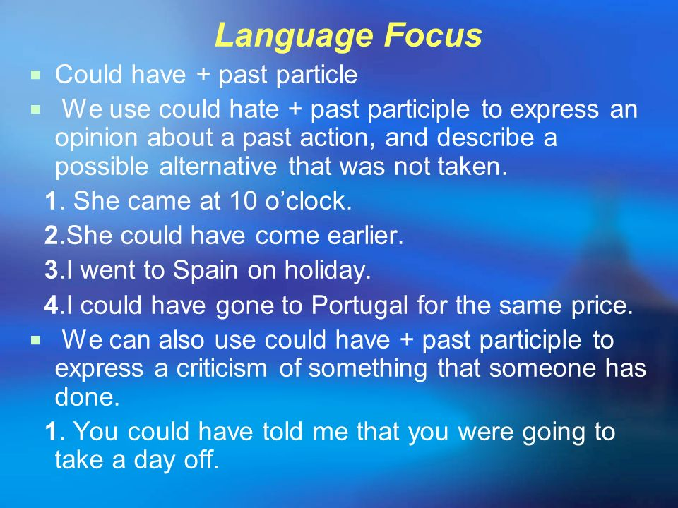 Language Focus Could have + past particle