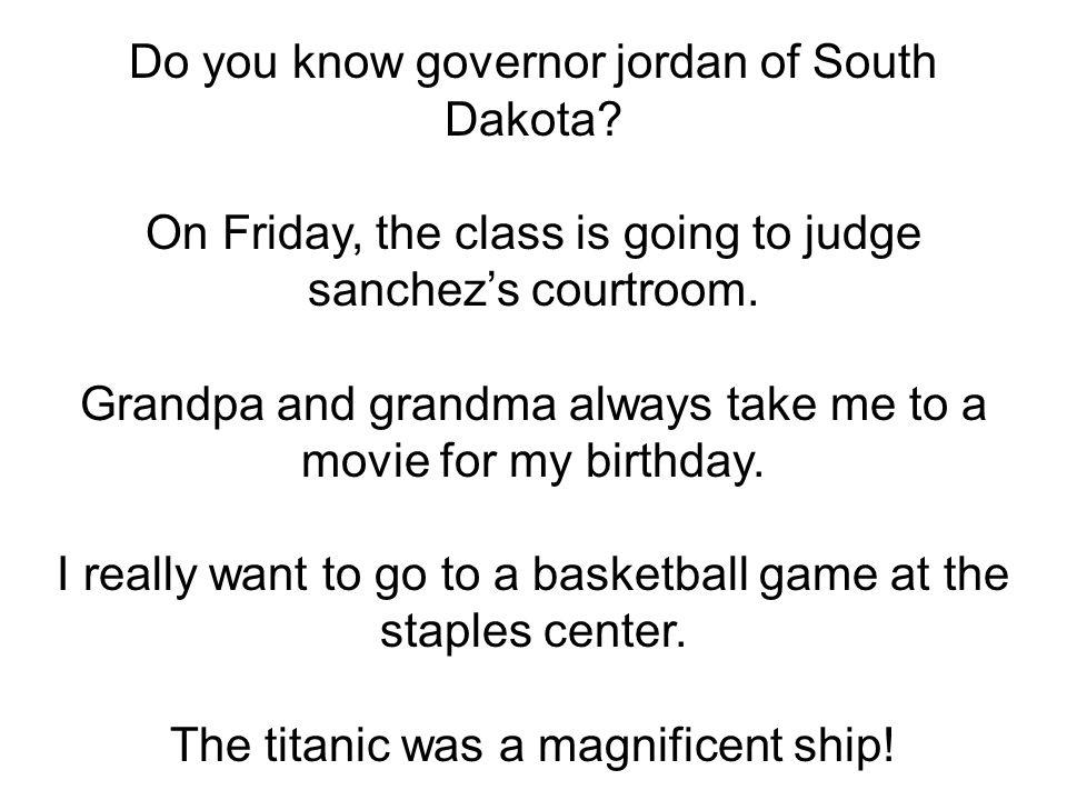 Do you know governor jordan of South Dakota