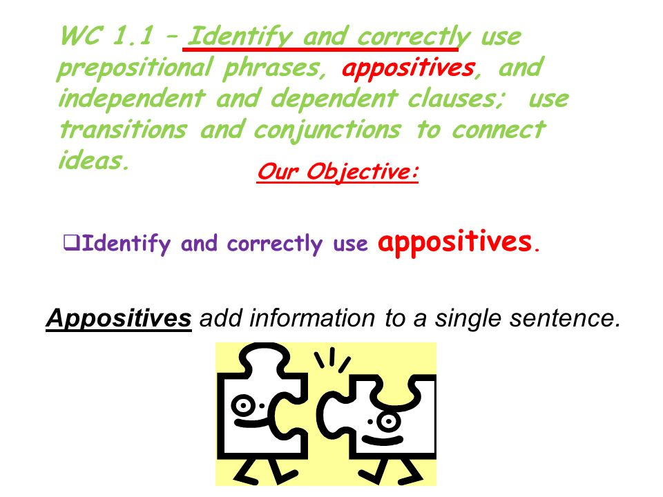 Appositives add information to a single sentence.