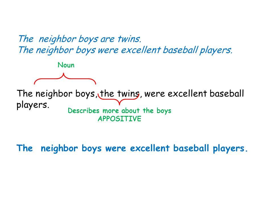 Describes more about the boys