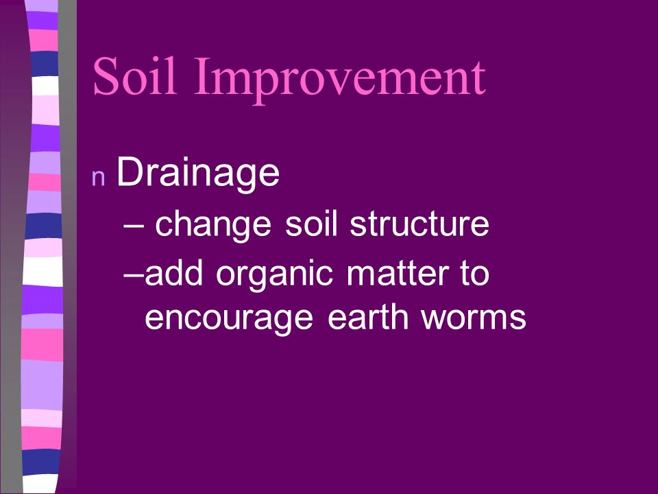 Soil Improvement Drainage change soil structure