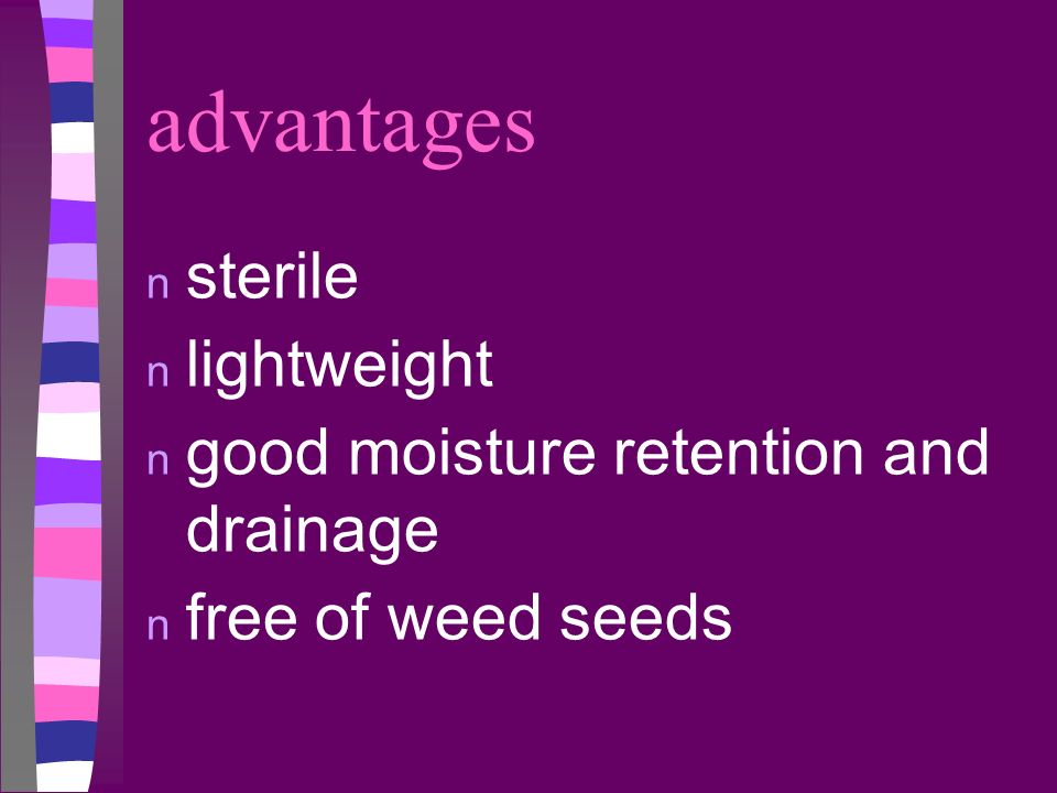 advantages sterile lightweight good moisture retention and drainage