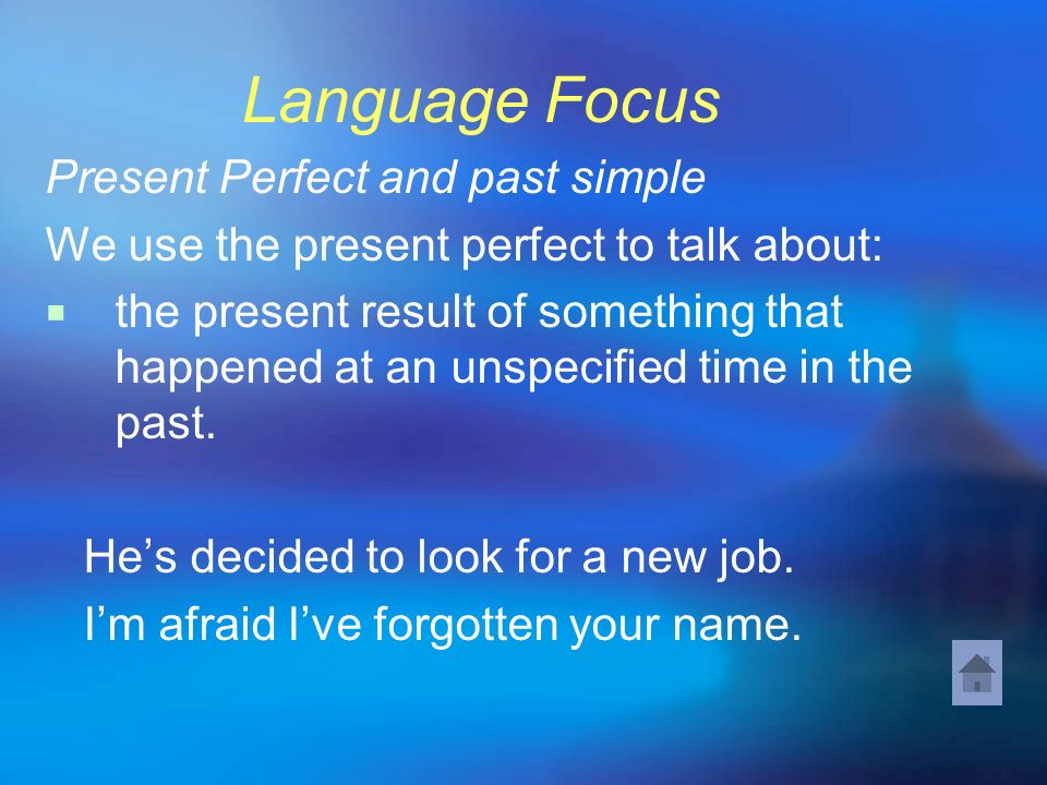 Language Focus Present Perfect and past simple