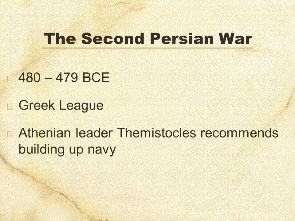 The Second Persian War 480 – 479 BCE Greek League