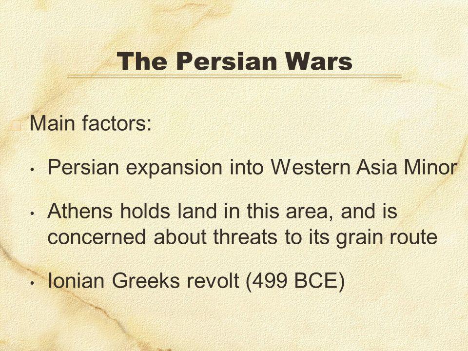 The Persian Wars Main factors: