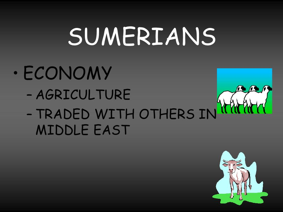 SUMERIANS ECONOMY AGRICULTURE TRADED WITH OTHERS IN MIDDLE EAST