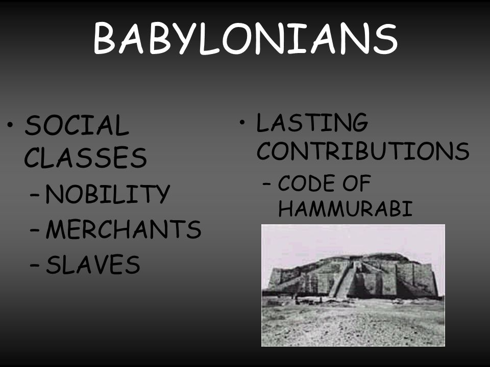 BABYLONIANS SOCIAL CLASSES NOBILITY MERCHANTS SLAVES