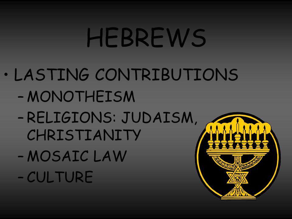 HEBREWS LASTING CONTRIBUTIONS MONOTHEISM