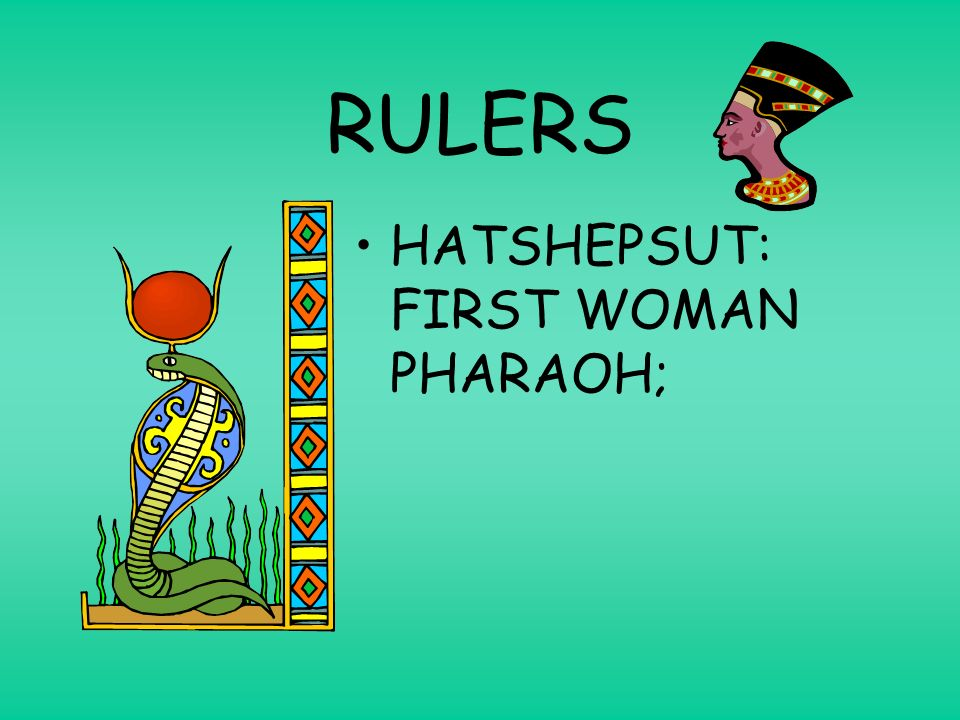 RULERS HATSHEPSUT: FIRST WOMAN PHARAOH;
