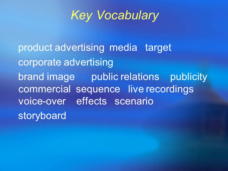 Key Vocabulary product advertising media target corporate advertising