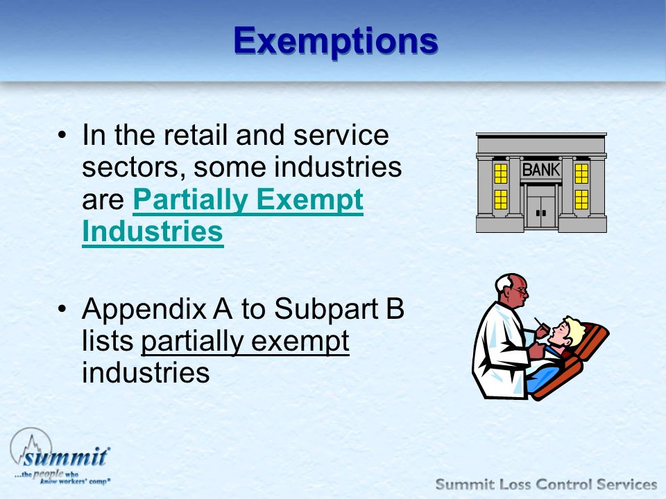 Exemptions In the retail and service sectors, some industries are Partially Exempt Industries.
