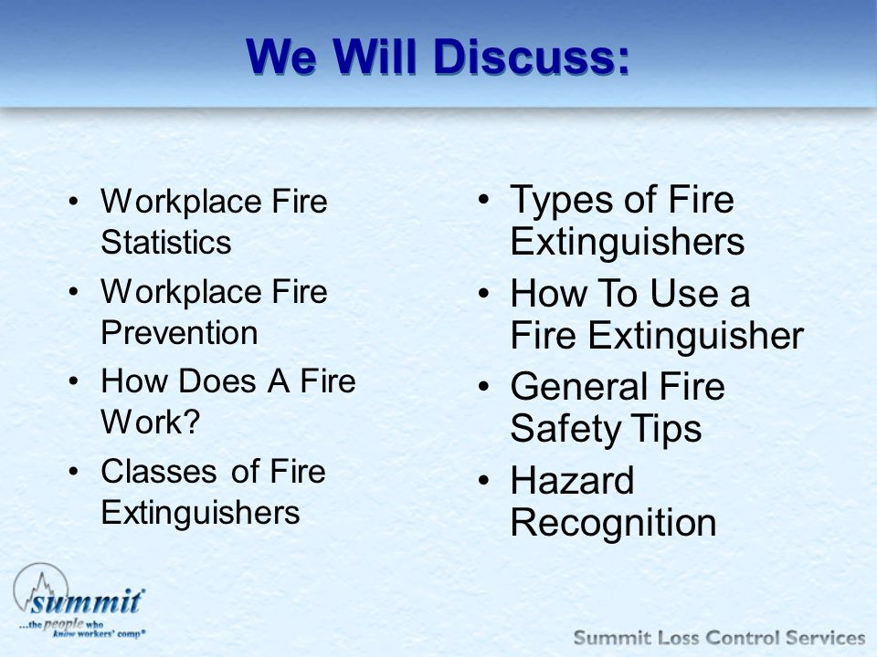We Will Discuss: Types of Fire Extinguishers
