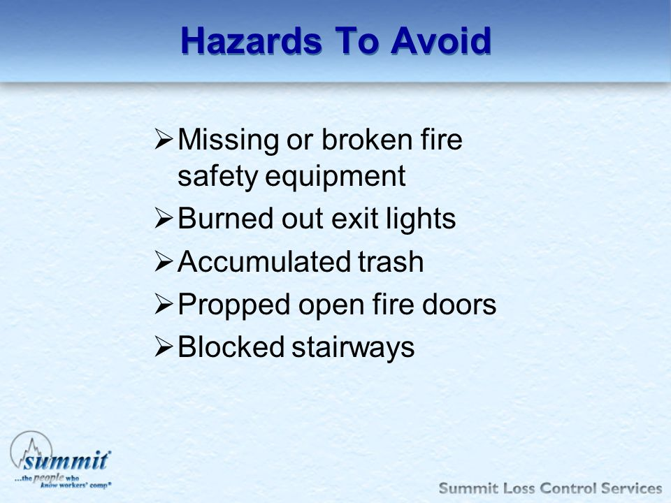 Hazards To Avoid Missing or broken fire safety equipment