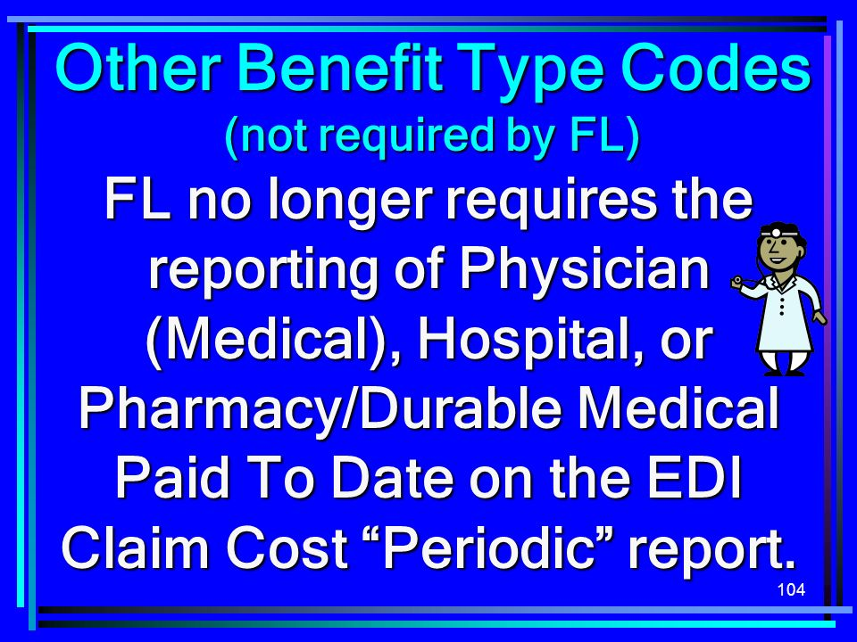 Other Benefit Type Codes (not required by FL)