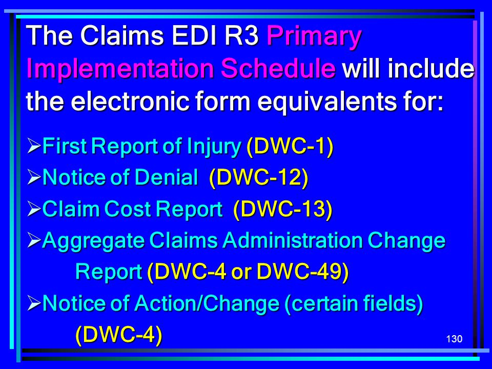 The Claims EDI R3 Primary Implementation Schedule will include the electronic form equivalents for: