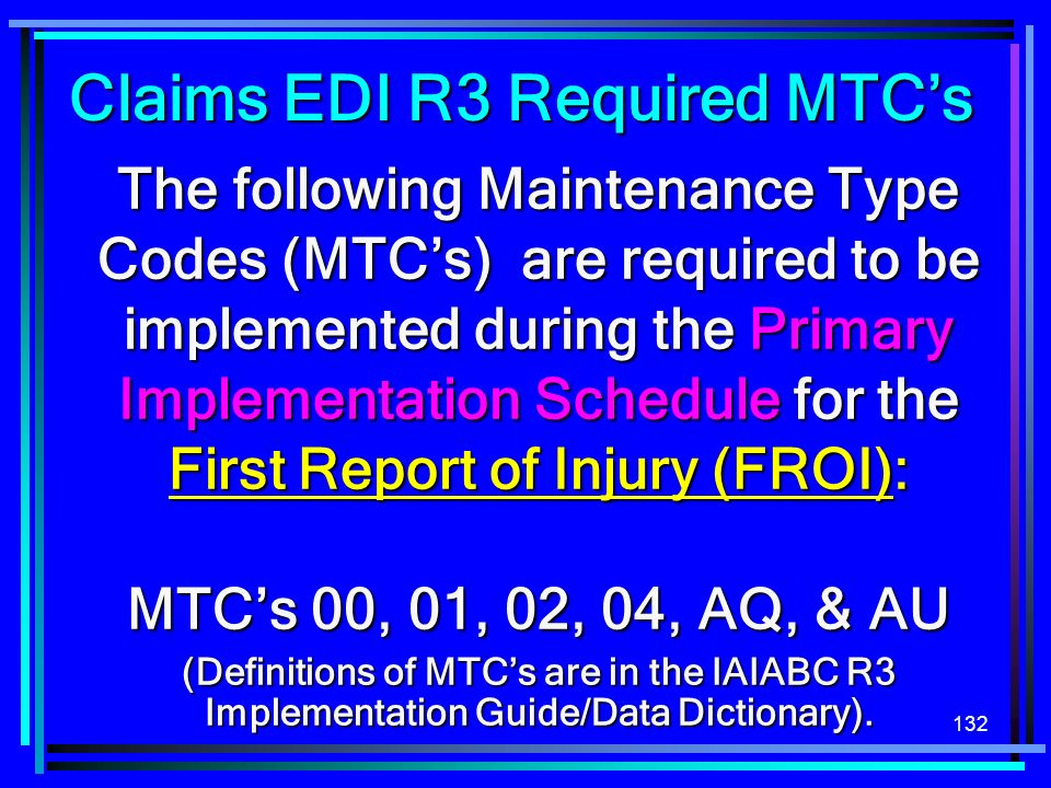 Claims EDI R3 Required MTC's First Report of Injury (FROI):
