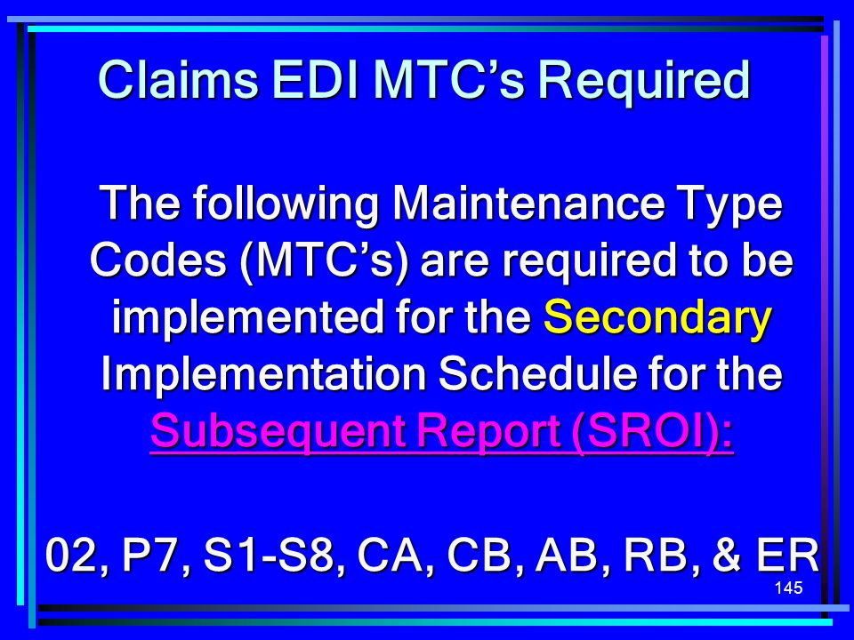 Claims EDI MTC's Required Subsequent Report (SROI):