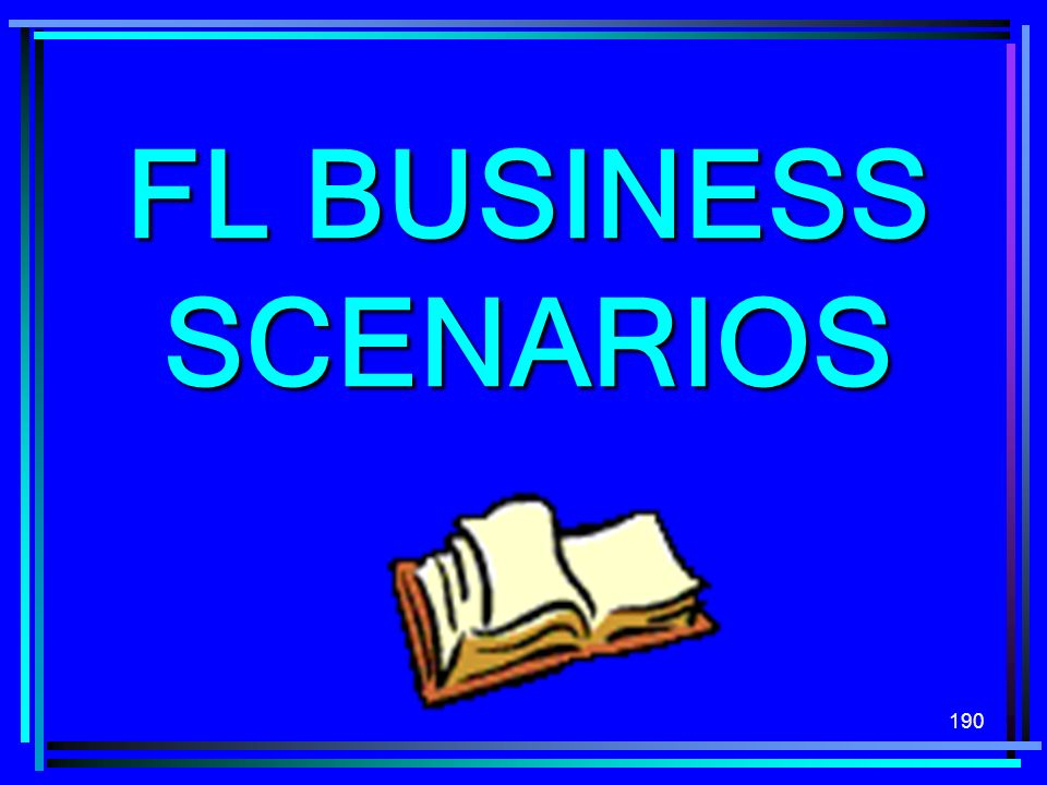 FL BUSINESS SCENARIOS