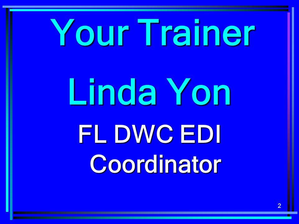 Your Trainer Linda Yon FL DWC EDI Coordinator