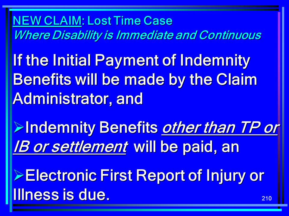 Indemnity Benefits other than TP or IB or settlement will be paid, an