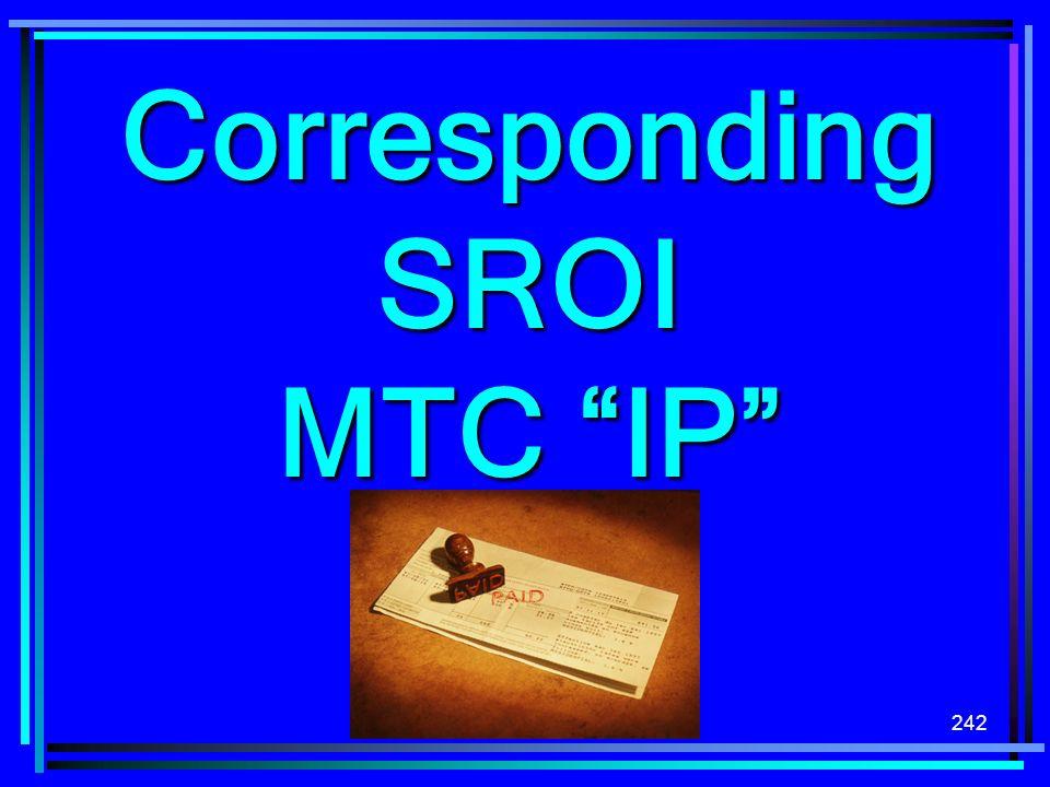 Corresponding SROI MTC IP