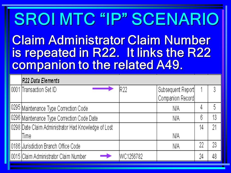 SROI MTC IP SCENARIOClaim Administrator Claim Number is repeated in R22.