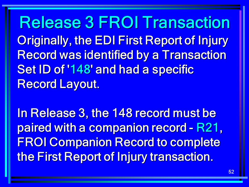 Release 3 FROI Transaction