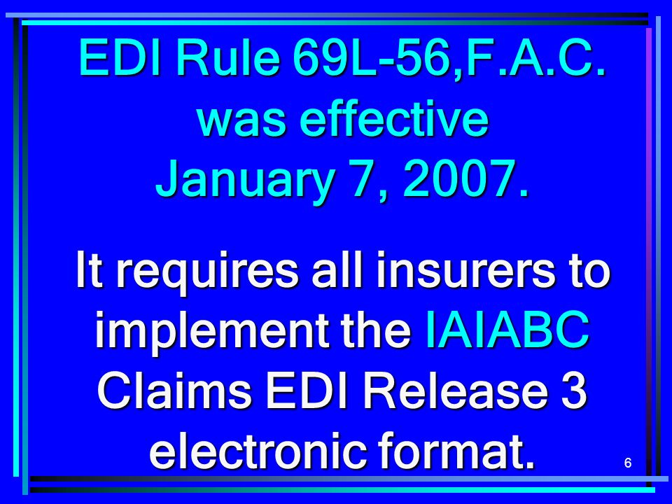 EDI Rule 69L-56,F.A.C. was effective January 7, 2007.
