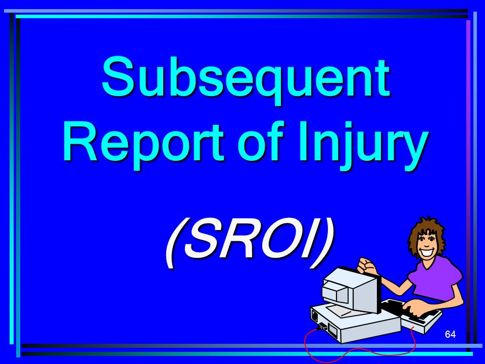 Subsequent Report of Injury