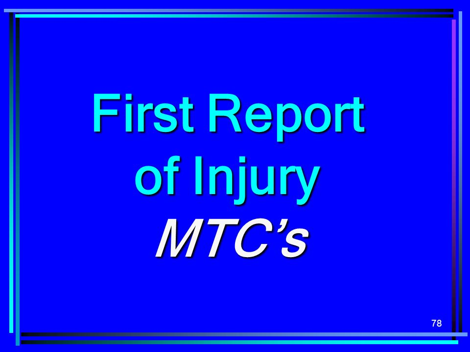 First Report of Injury MTC's