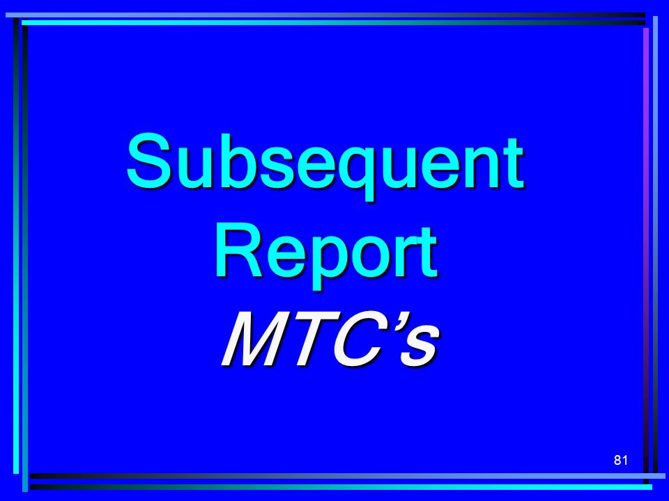 Subsequent Report MTC's