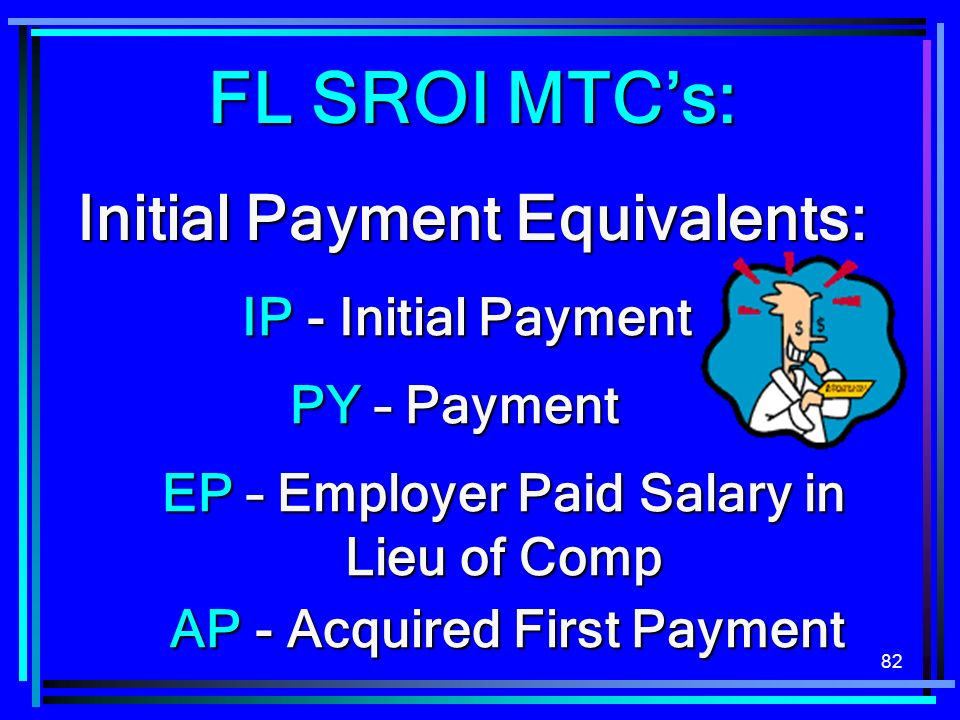 Initial Payment Equivalents: EP – Employer Paid Salary in Lieu of Comp