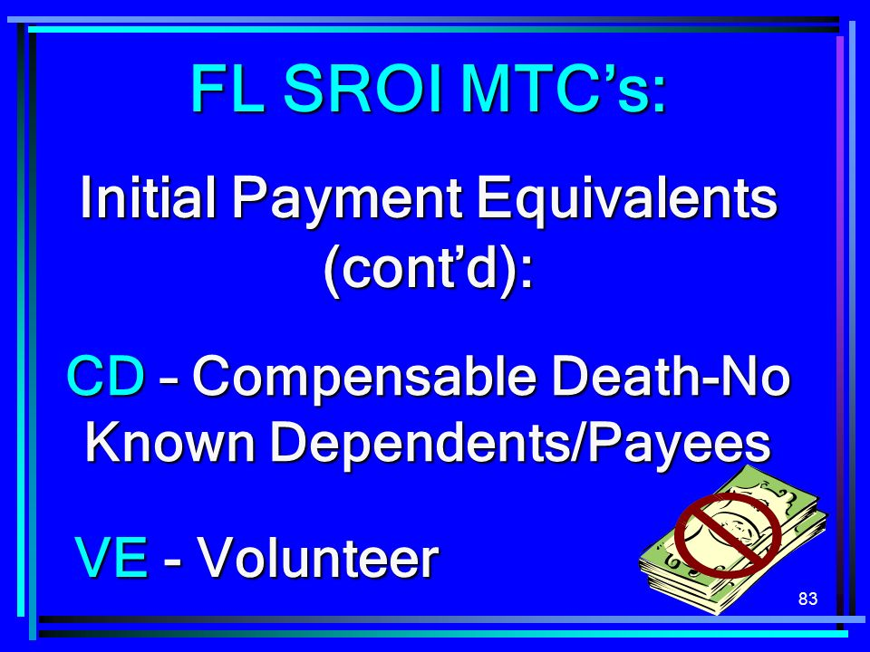 FL SROI MTC's: Initial Payment Equivalents (cont'd):