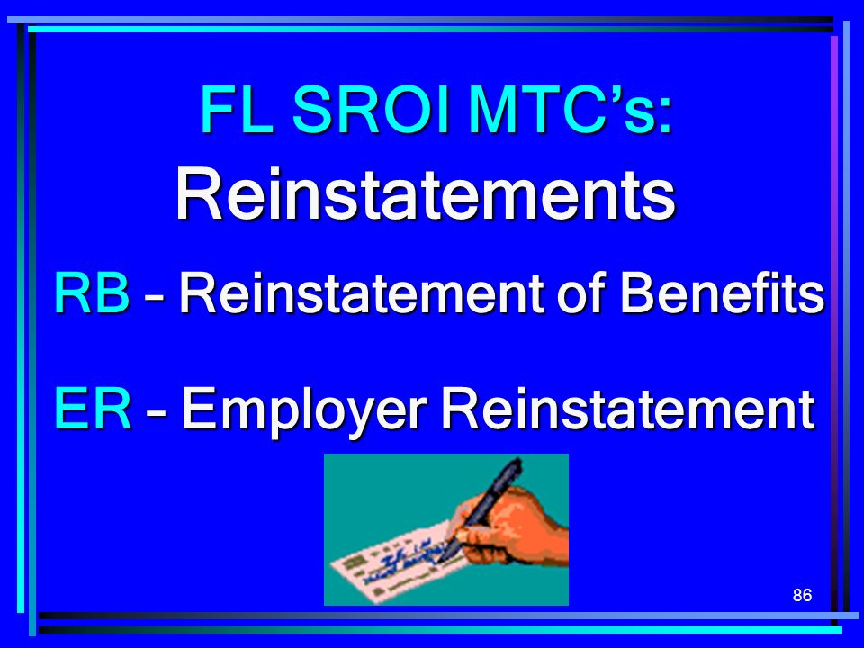 Reinstatements FL SROI MTC's: ER – Employer Reinstatement